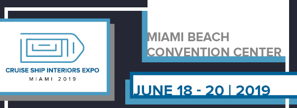 Cruise Ship Interiors Expo Miami | June 18-20, 2019