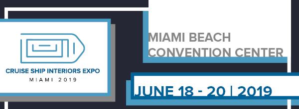 Cruise Ship Interiors Expo Miami 2019, Miami Beach Convention Center, June 18-20, 2019